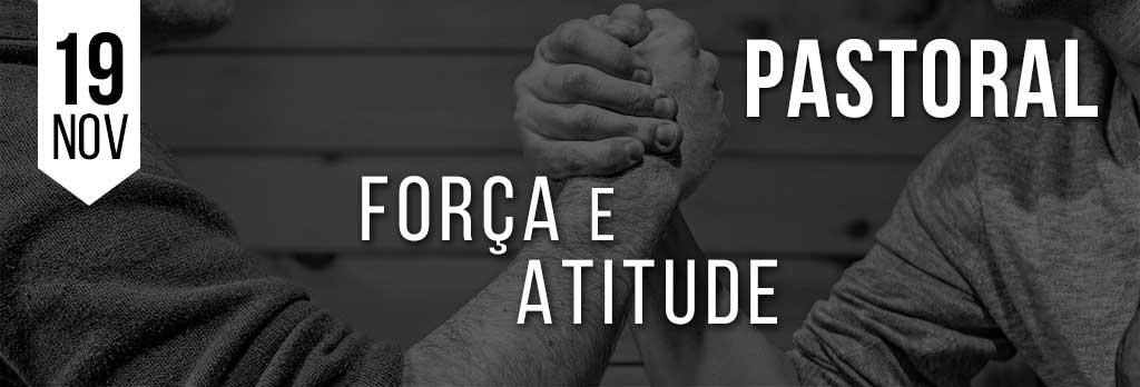Força e Atitude